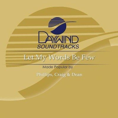 Let My Words Be Few  [Music Download] -     By: Phillips Craig & Dean