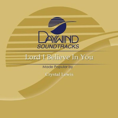 Lord I Believe In You  [Music Download] -     By: Crystal Lewis
