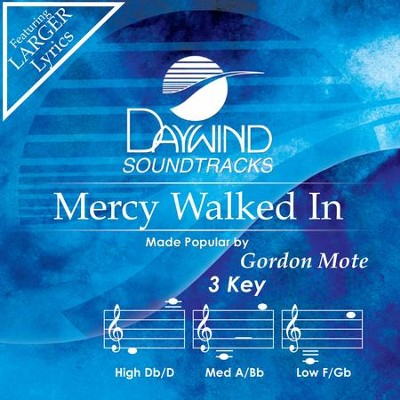 Mercy Walked In  [Music Download] -     By: Gordon Mote