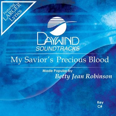 My Savior's Precious Blood  [Music Download] -     By: Betty Jean Robinson
