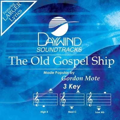 Old Gospel Ship  [Music Download] -     By: Gordon Mote