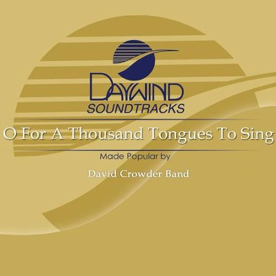 O For A Thousand Tongues To Sing  [Music Download] -     By: David Crowder Band