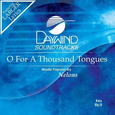 O For A Thousand Tongues  [Music Download] -     By: The Nelons