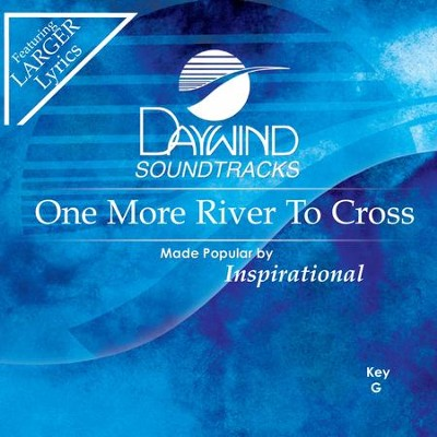 One More River To Cross  [Music Download] -     By: Inspirational