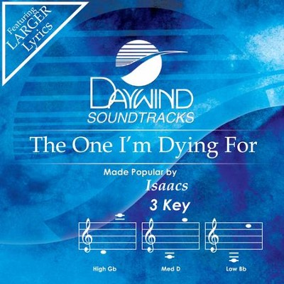 One I'm Dying For  [Music Download] -     By: The Isaacs