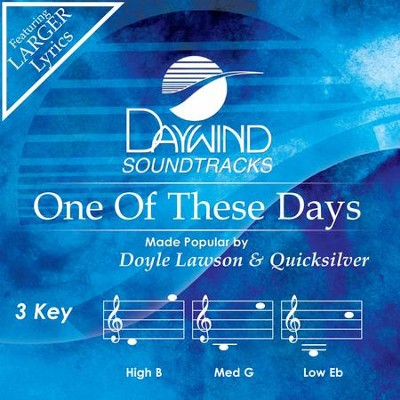 One Of These Days  [Music Download] -     By: Doyle Lawson