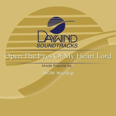 Open The Eyes Of My Heart Lord  [Music Download] -     By: WOW Worship