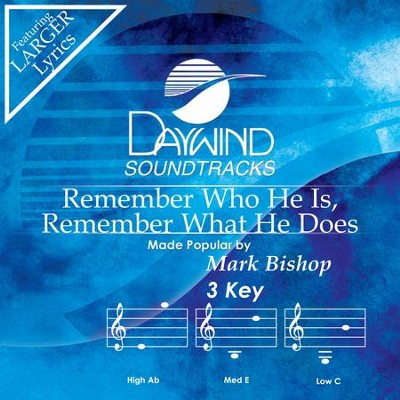 Remember Who He Is, Remember What He Does  [Music Download] -     By: Mark Bishop