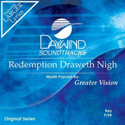 Redemption Draweth Nigh  [Music Download] -     By: Greater Vision
