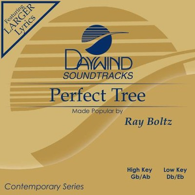Perfect Tree  [Music Download] -     By: Ray Boltz