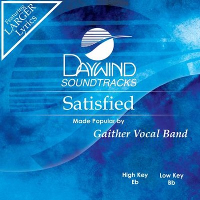 Satisfied  [Music Download] -     By: Gaither Vocal Band