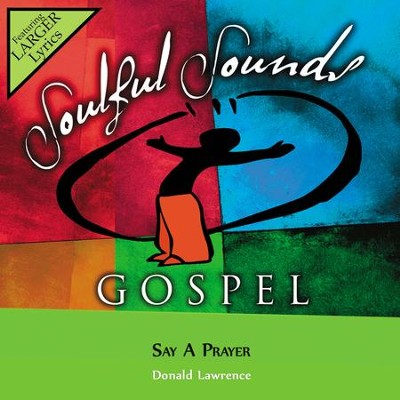 Say A Prayer  [Music Download] -     By: Donald Lawrence