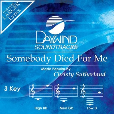 Somebody Died For Me  [Music Download] -     By: Christy Sutherland