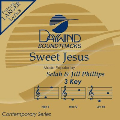 Sweet Jesus  [Music Download] -     By: Selah, Jill Phillips