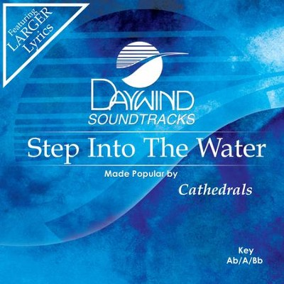 Step Into The Water  [Music Download] -     By: The Cathedrals