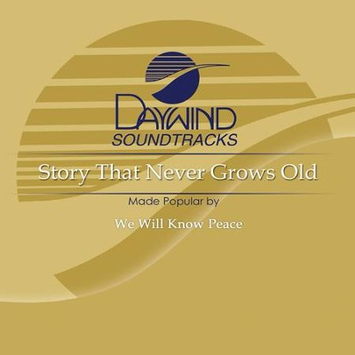 Story That Never Grows Old  [Music Download] -     By: We Will Know Peace