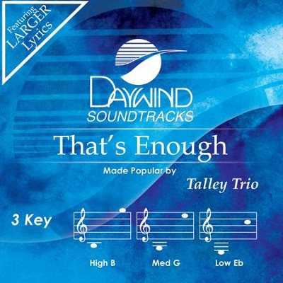 That's Enough  [Music Download] -     By: The Talley Trio