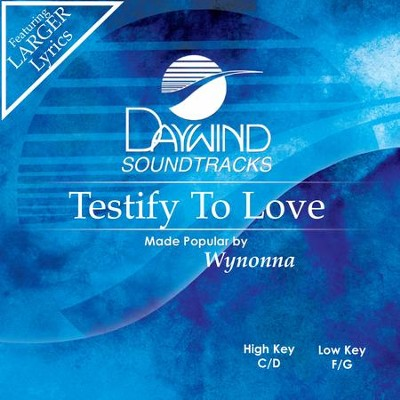 Testify To Love  [Music Download] -     By: Wynonna
