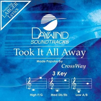Took It All Away  [Music Download] -     By: Crossway