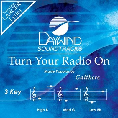 Turn Your Radio On  [Music Download] -     By: Gaithers
