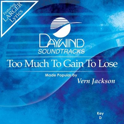 Too Much To Gain To Lose  [Music Download] -     By: Vern Jackson