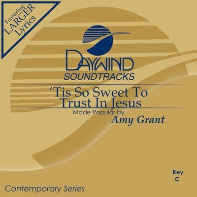 Tis So Sweet To Trust In Jesus  [Music Download] -     By: Amy Grant