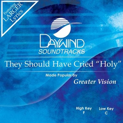 They Should Have Cried Holy  [Music Download] -     By: Greater Vision