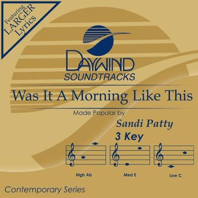 Was It A Morning Like This  [Music Download] -     By: Sandi Patty