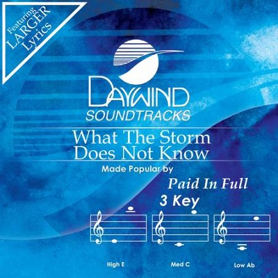 What The Storm Does Not Know  [Music Download] -     By: Paid in Full