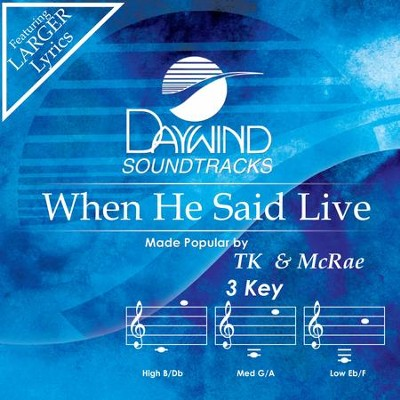 When He Said Live  [Music Download] -     By: TK & McRae