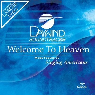 Welcome To Heaven  [Music Download] -     By: The Singing Americans