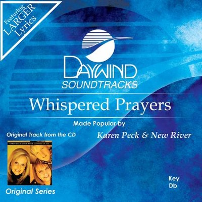Whispered Prayers  [Music Download] -     By: Karen Peck & New River