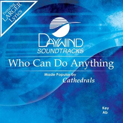 Who Can Do Anything  [Music Download] -     By: The Cathedrals