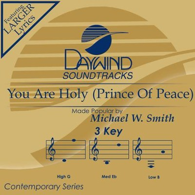 You Are Holy (Prince Of Peace)  [Music Download] -     By: Michael W. Smith