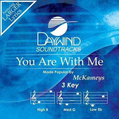 You Are With Me  [Music Download] -     By: The McKameys