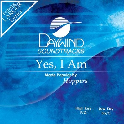Yes I Am  [Music Download] -     By: The Hoppers