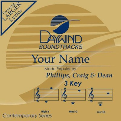 Your Name  [Music Download] -     By: Phillips Craig & Dean
