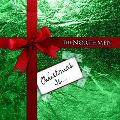Christmas Is  [Music Download] -     By: The Northmen