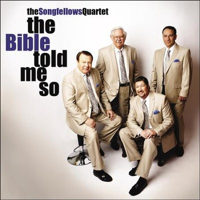The Bible Told Me So  [Music Download] -     By: Songfellows Quartet