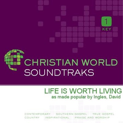 Life Is Worth Living  [Music Download] -     By: David Ingles
