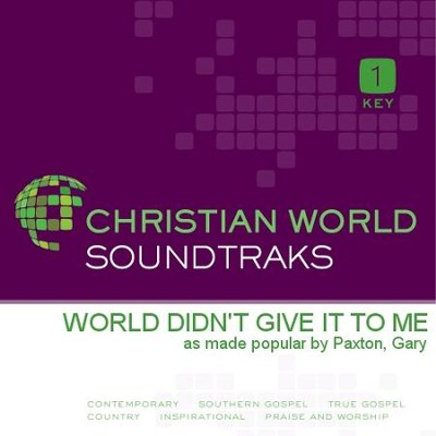World Didn'T Give It To Me  [Music Download] -     By: Gary Paxton