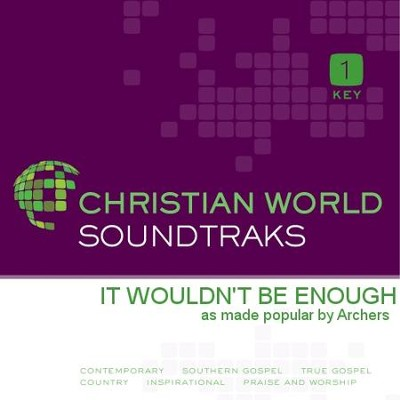 It Wouldn'T Be Enough  [Music Download] -     By: The Archers