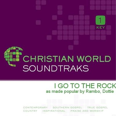 I Go To The Rock  [Music Download] -     By: Dottie Rambo