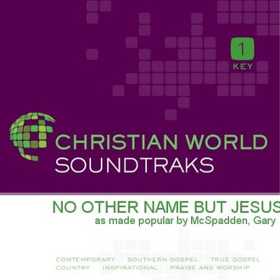 No Other Name But Jesus   [Music Download] -     By: Gary Mcspadden