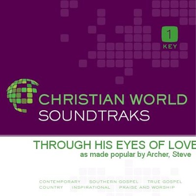 Through His Eyes Of Love  [Music Download] -     By: Steve Archer