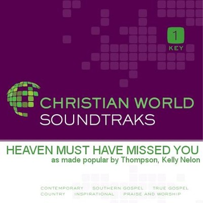 Heaven Must Have Missed You  [Music Download] -     By: Kelly Nelon Thompson