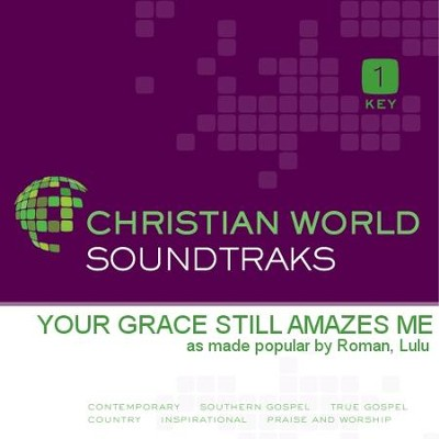 Your Grace Still Amazes Me  [Music Download] -     By: Lulu Roman