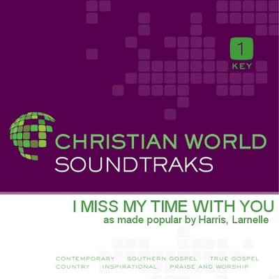 I Miss My Time With You  [Music Download] -     By: Larnelle Harris