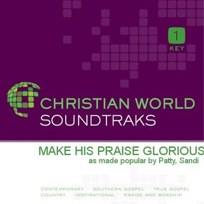 Make His Praise Glorious  [Music Download] -     By: Sandi Patty