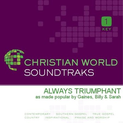 Always Triumphant  [Music Download] -     By: Billy Gaines, Sarah Gaines
